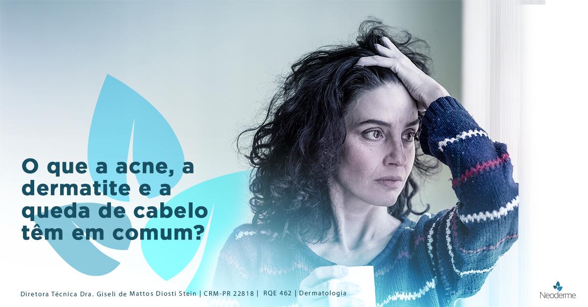 O que a acne, a dermatite e a queda de cabelo têm em comum?